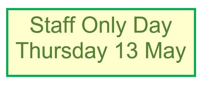 Staff only Day - Thursday 13 May